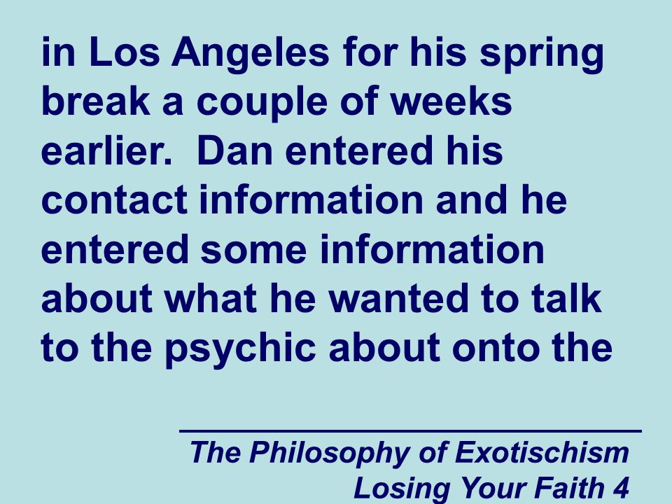 The Philosophy of Exotischism Losing Your Faith 4 in Los Angeles for his spring break a couple of weeks earlier.