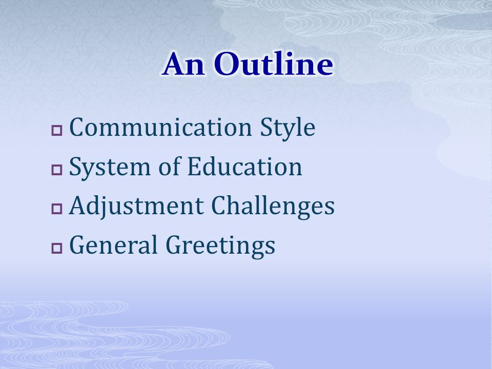Communication Style System of Education Adjustment Challenges General Greetings