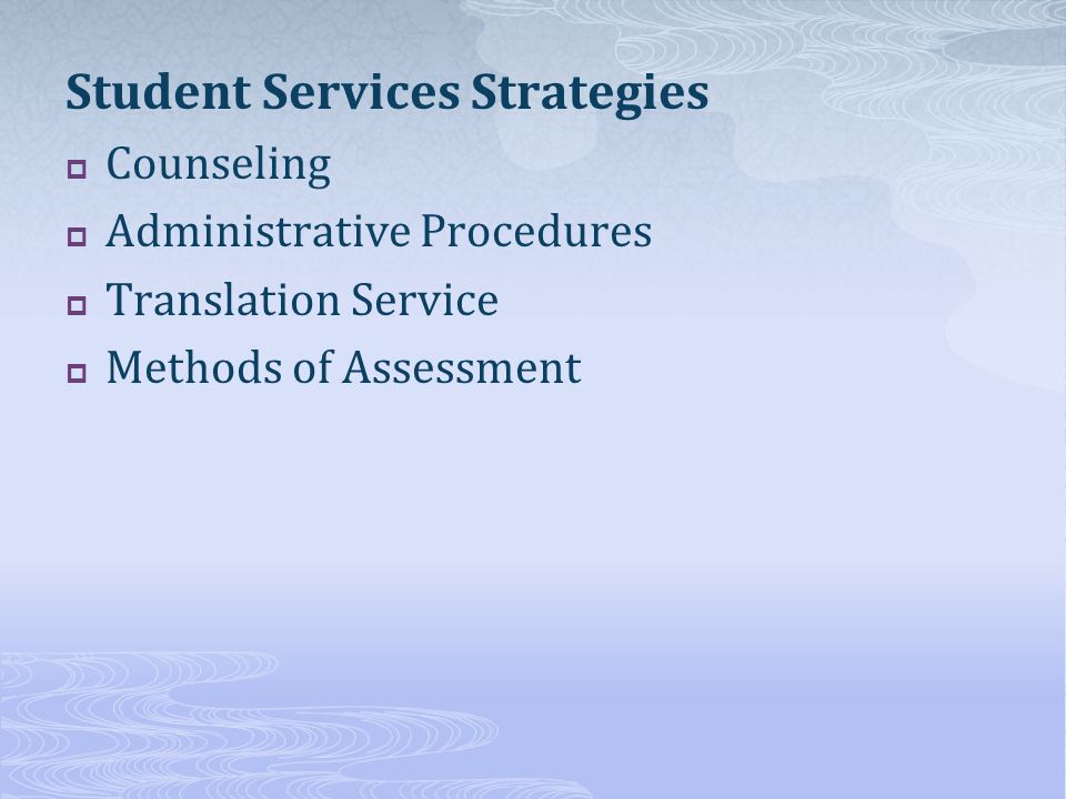Student Services Strategies Counseling Administrative Procedures Translation Service Methods of Assessment