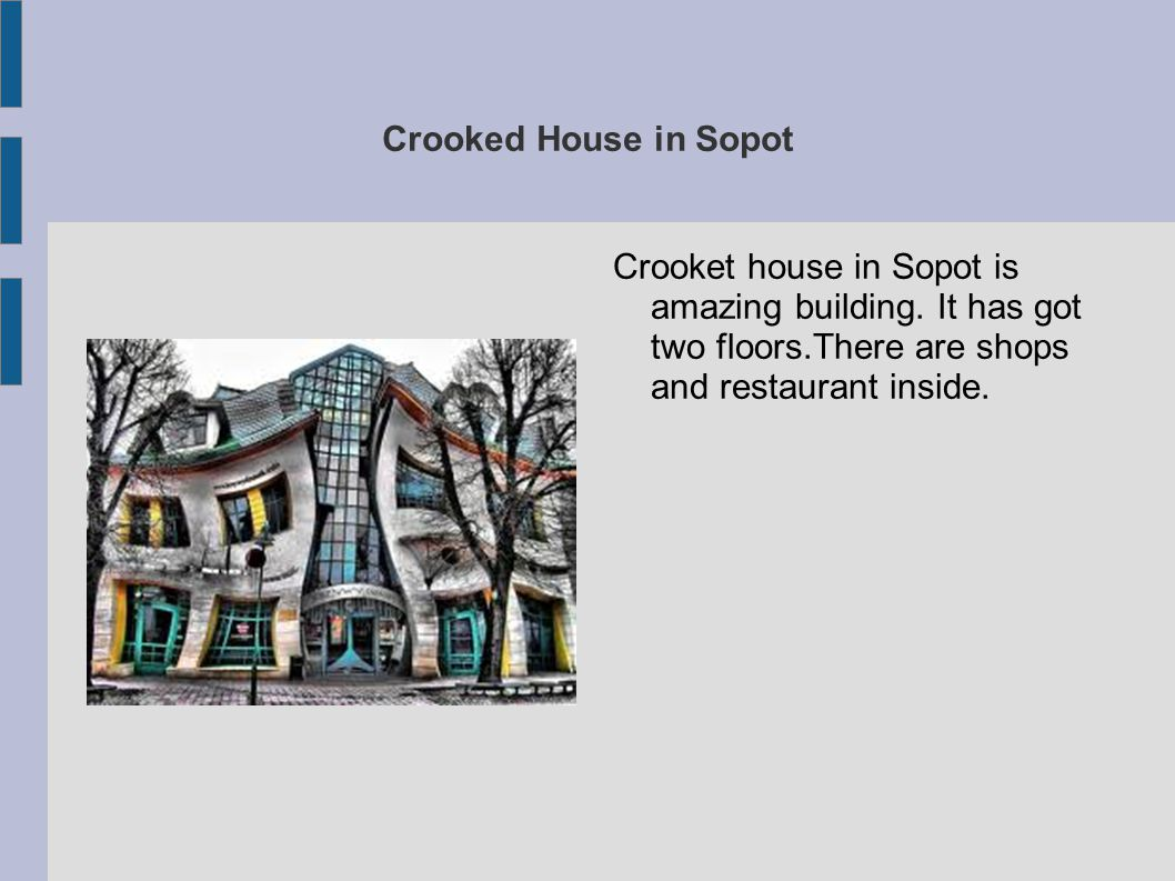 Crooked House in Sopot Crooket house in Sopot is amazing building.
