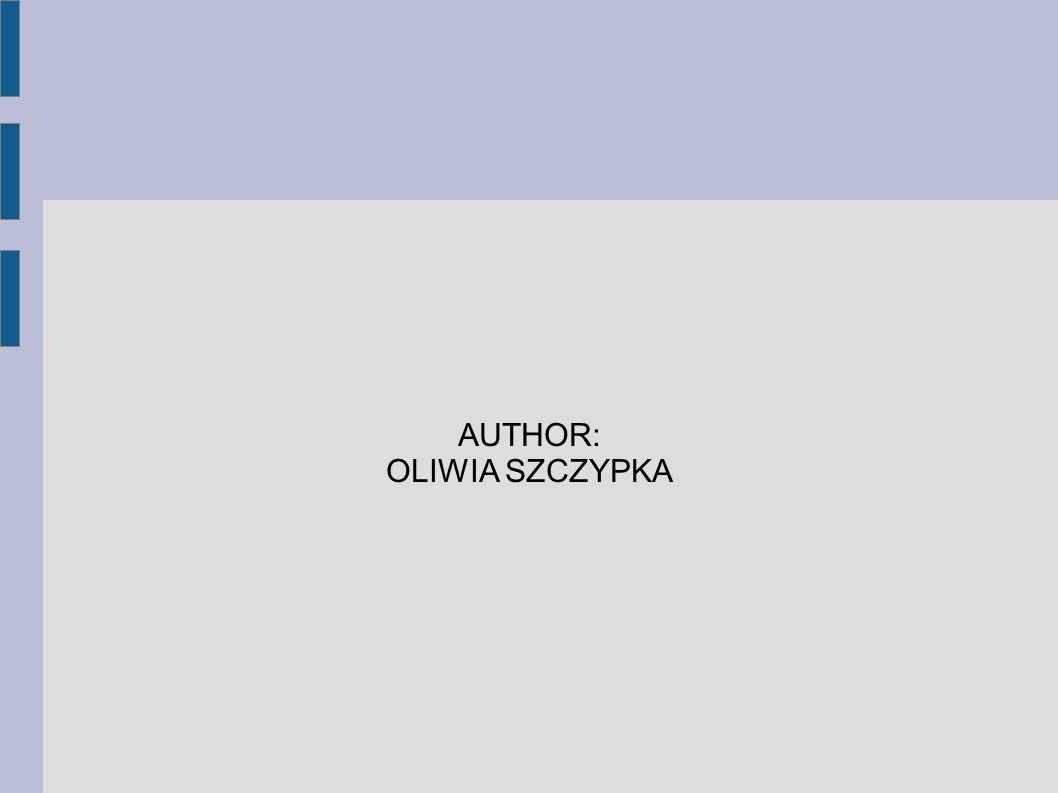 AUTHOR: OLIWIA SZCZYPKA