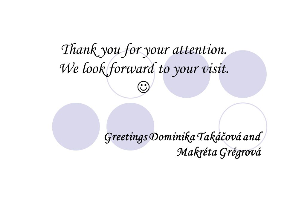 Thank you for your attention. We look forward to your visit.