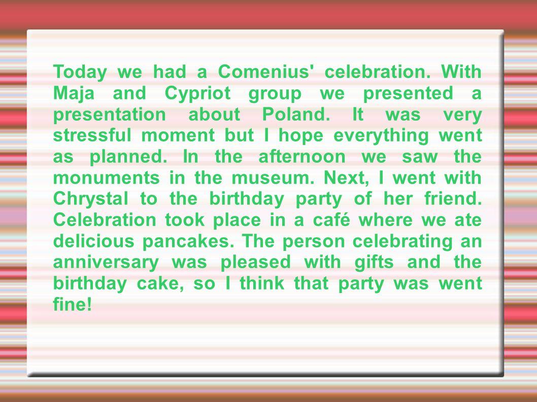 Today we had a Comenius celebration.