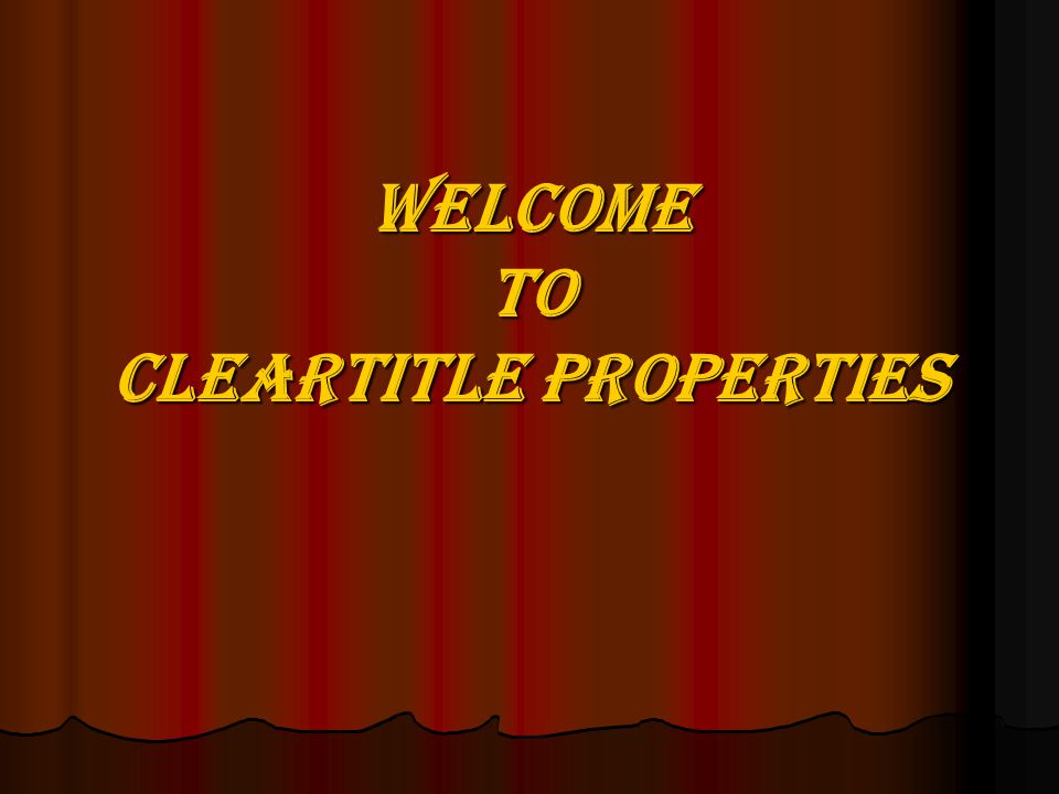 WELCOME TO CLEARTITLE PROPERTIES