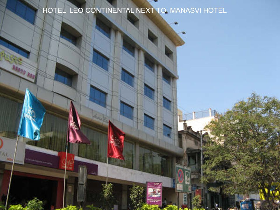 HOTEL LEO CONTINENTAL NEXT TO MANASVI HOTEL