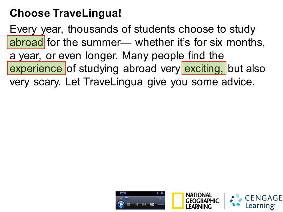Choose TraveLingua! Every year, thousands of students choose to study abroad for the summer whether its for six months, a year, or even longer. Many p