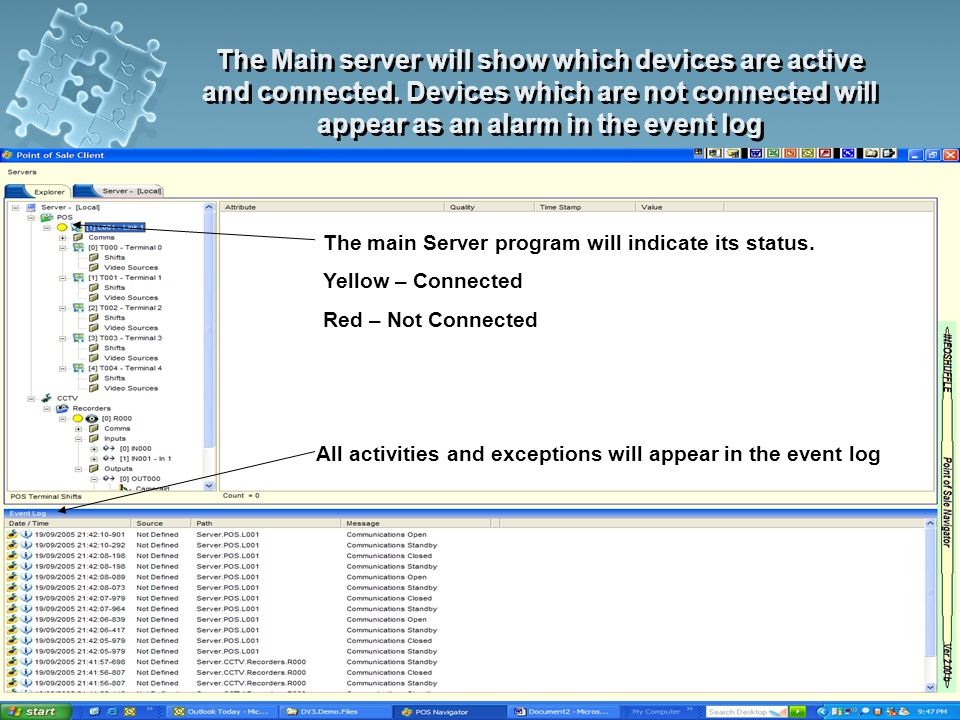 The Main server will show which devices are active and connected.