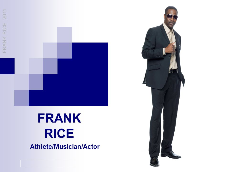 Athlete/Musician/Actor FRANK RICE 2011 FRANK RICE