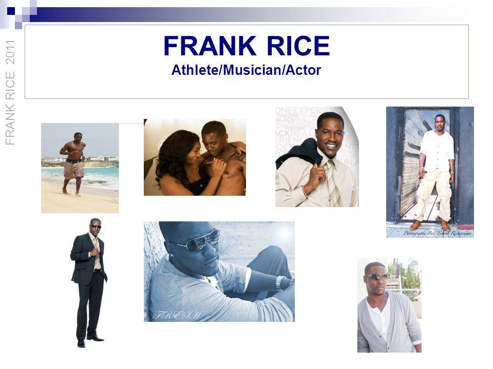 FRANK RICE Athlete/Musician/Actor Media Coverage http://www.blogtalkradio.com/p gant/2011/08/06/frank-rice http://www.blogtalkradio.com/p gant/2011/08/06/frank-rice http://www.tiastarr.com/compo nent/content/article/314- inteviews/8418 http://www.tiastarr.com/compo nent/content/article/314- inteviews/8418 http://dysonshow.org/?p=6576 http://ultimatemerger.tvoneonli ne.com/extras-the-ultimate- merger/frank-hes-still-single http://ultimatemerger.tvoneonli ne.com/extras-the-ultimate- merger/frank-hes-still-single