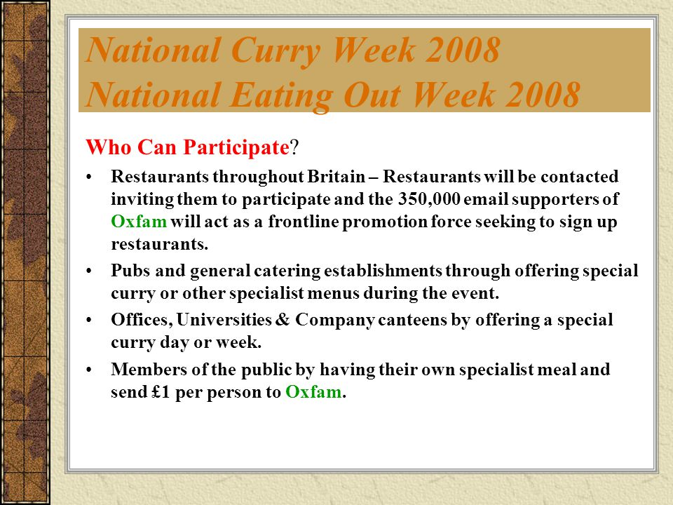 National Curry Week 2008 / Media Media Support : The event is covered in the press on radio and on television.