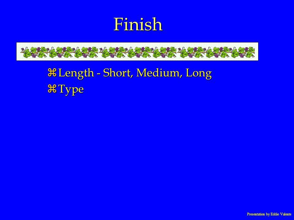 Presentation by Eddie Valente Finish zLength - Short, Medium, Long zType