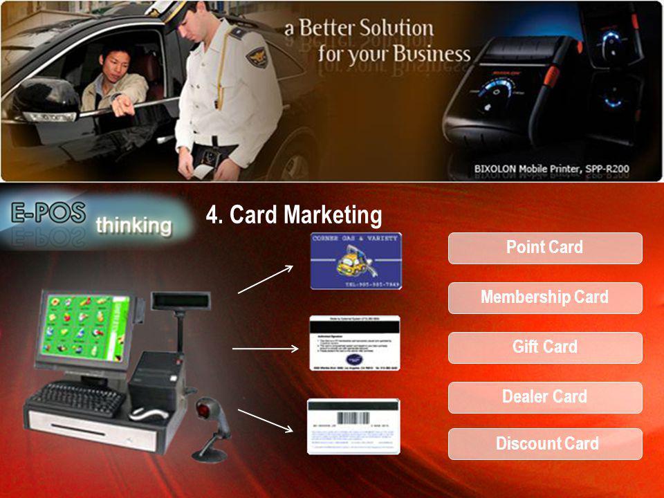 Membership Card Gift Card Dealer Card Discount Card Point Card 4. Card Marketing