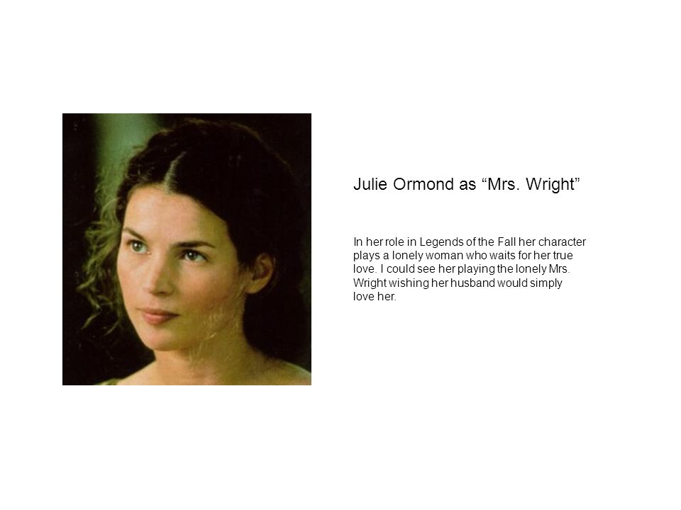 Julie Ormond as Mrs.