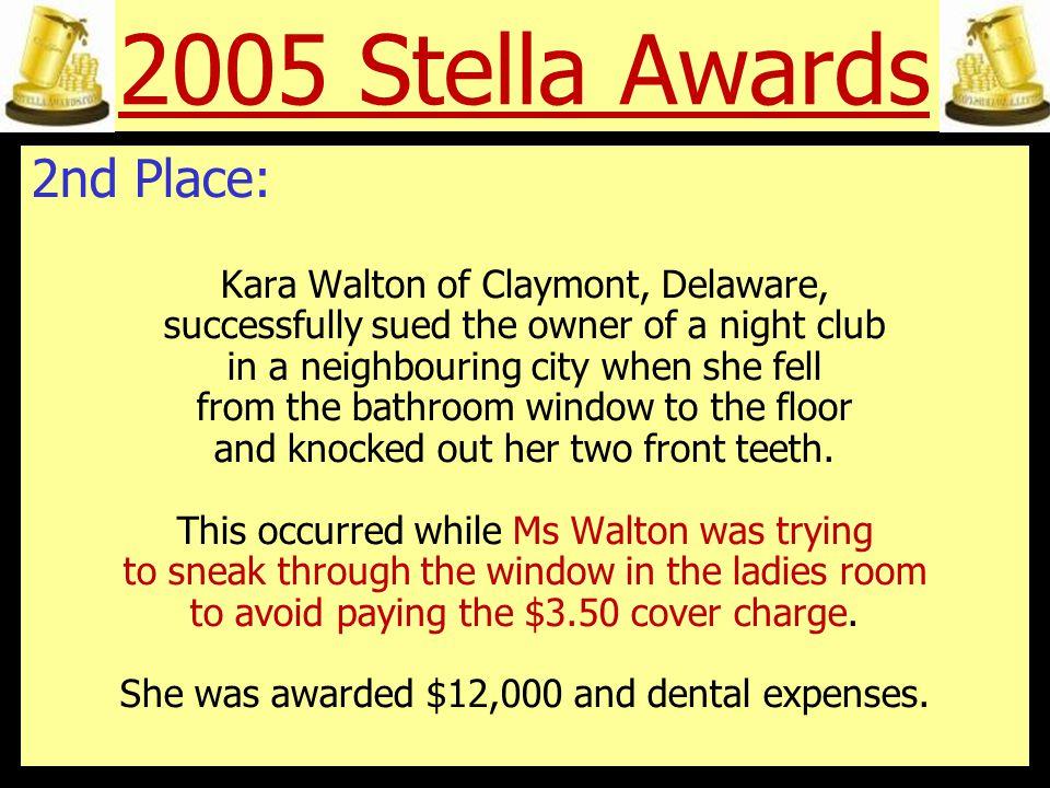 2005 Stella Awards 1st Place: This year s runaway winner was Mrs Merv Grazinski of Oklahoma City, Oklahoma.