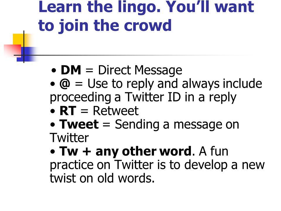 Learn the lingo.