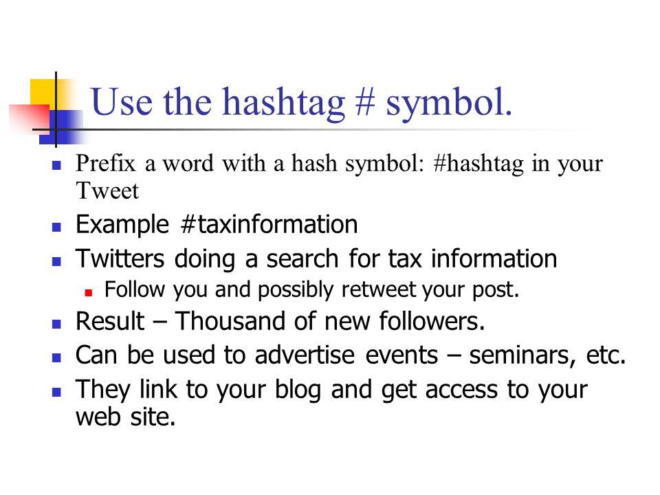 Use the hashtag # symbol.