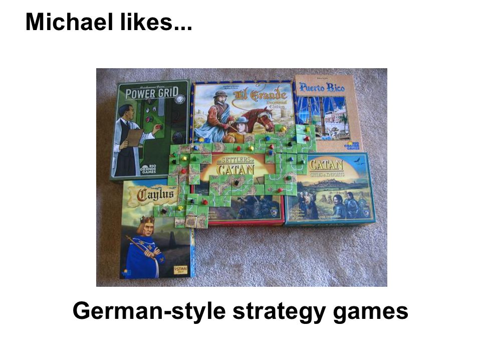 Michael likes... German-style strategy games