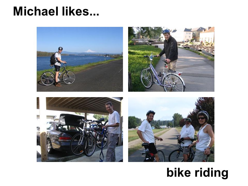 Michael likes... bike riding