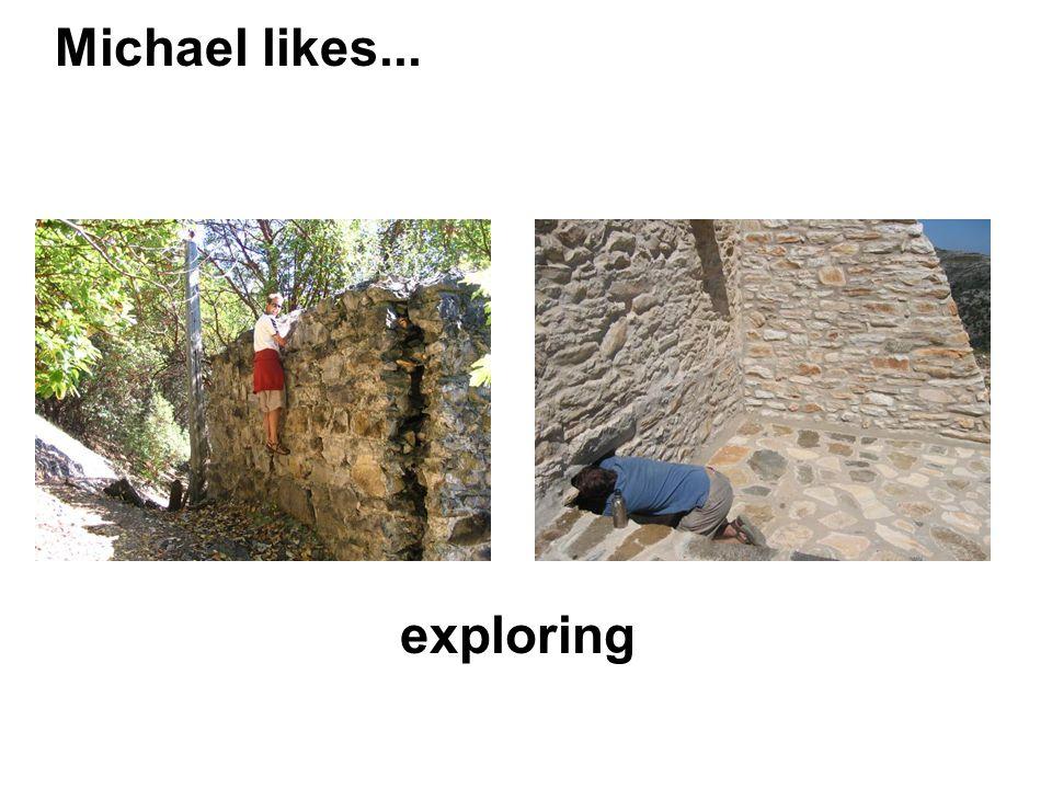 Michael likes... exploring