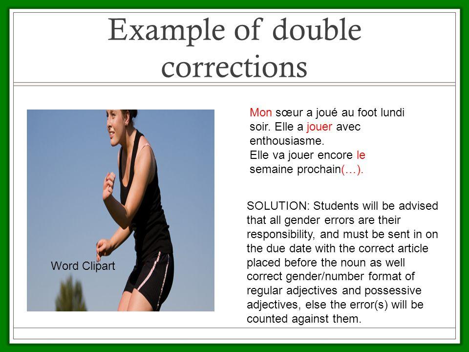 Example of double corrections Mon sœur a joué au foot lundi soir.
