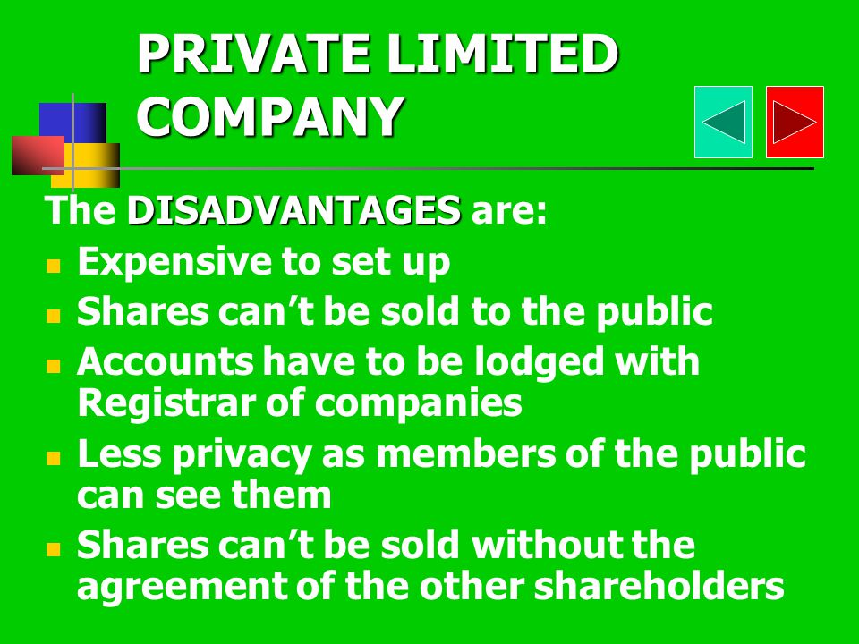 The ADVANTAGES are: LIMITED LIABILITY The business has LIMITED LIABILITY CAPITAL Easier to raise CAPITAL than partnerships or sole traders as shares c