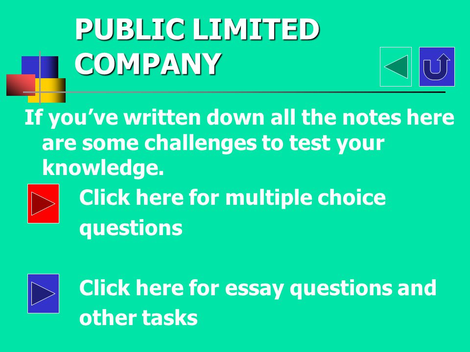 PUBLIC LIMITED COMPANY DISADVANTAGES The DISADVANTAGES are: The company is vulnerable to takeovers and SHAREHOLDERS SHAREHOLDERS receive some of the p