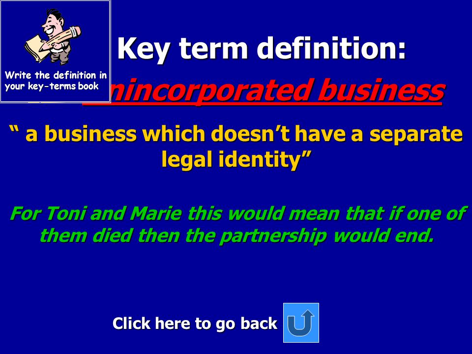 Key term definition: Key term definition: Partnership agreement Partnership agreement Click here to go back This is the written and legal agreement be