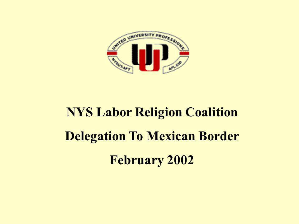 NYS Labor Religion Coalition Delegation To Mexican Border February 2002
