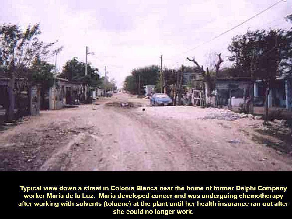 Typical view down a street in Colonia Blanca near the home of former Delphi Company worker Maria de la Luz.