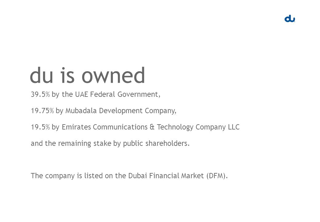 39.5% by the UAE Federal Government, 19.75% by Mubadala Development Company, 19.5% by Emirates Communications & Technology Company LLC and the remaining stake by public shareholders.