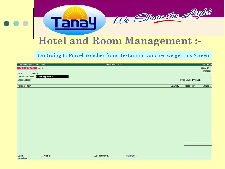 Hotel and Room Management :- On Going to Parcel Voucher from Restaurant voucher we get this Screen
