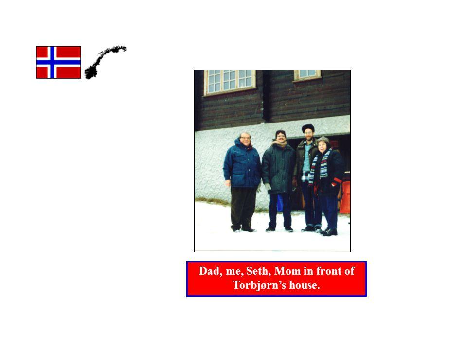 Dad, me, Seth, Mom in front of Torbjørns house.