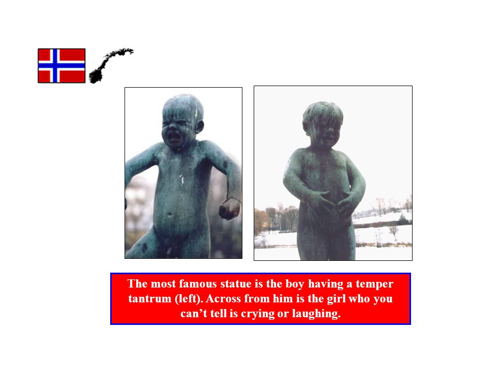 The most famous statue is the boy having a temper tantrum (left).