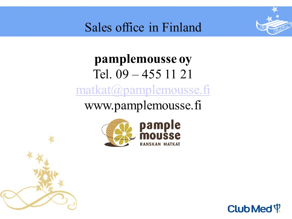 Sales office in Finland pamplemousse oy Tel.