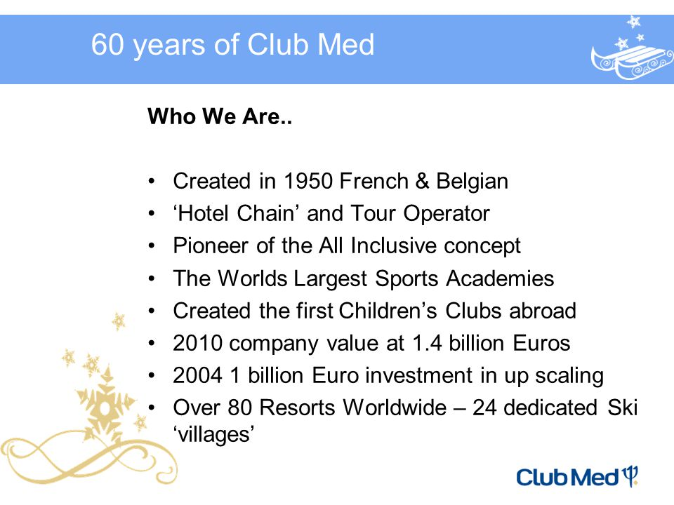 60 years of Club Med Who We Are..