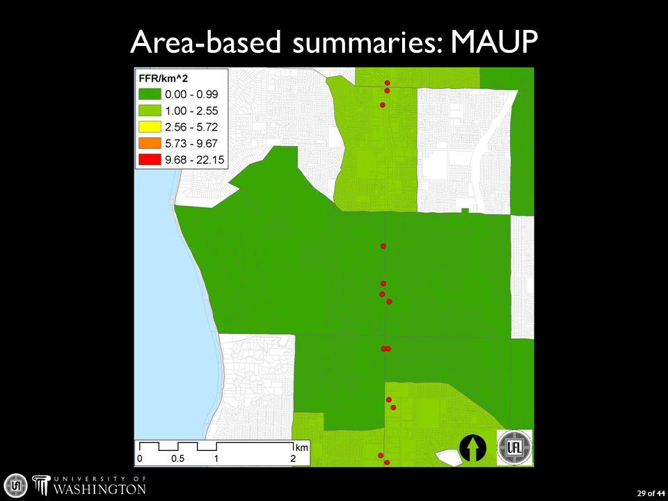 Area-based summaries: MAUP 29 of 44