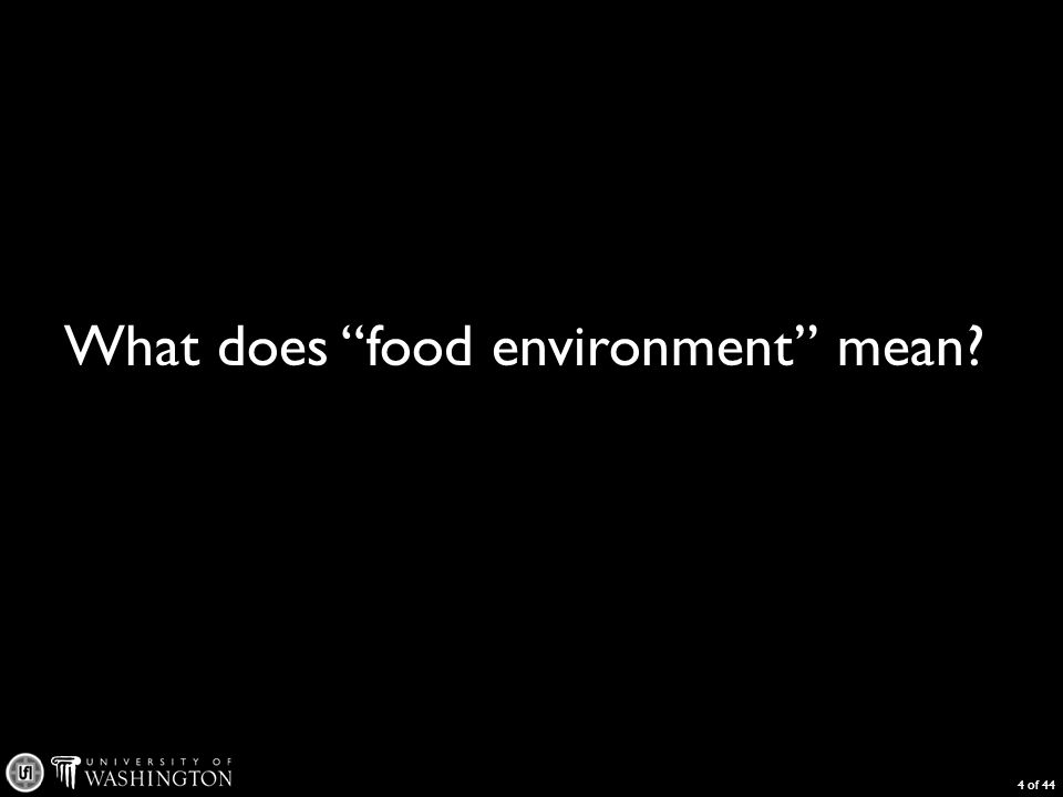 What does food environment mean 4 of 44