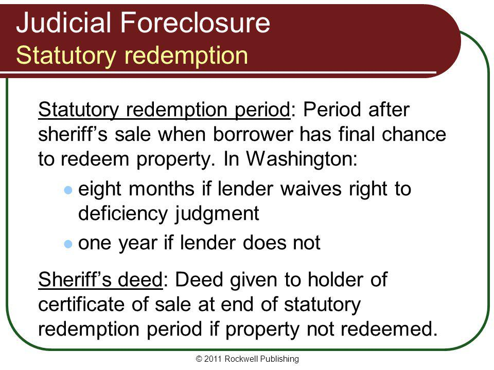 Judicial Foreclosure Statutory redemption Statutory redemption period: Period after sheriffs sale when borrower has final chance to redeem property. I
