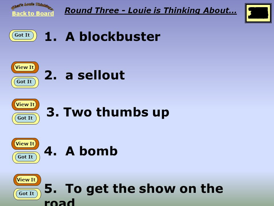Back to Board START Round Three Louie is thinking about… At the Movies idioms