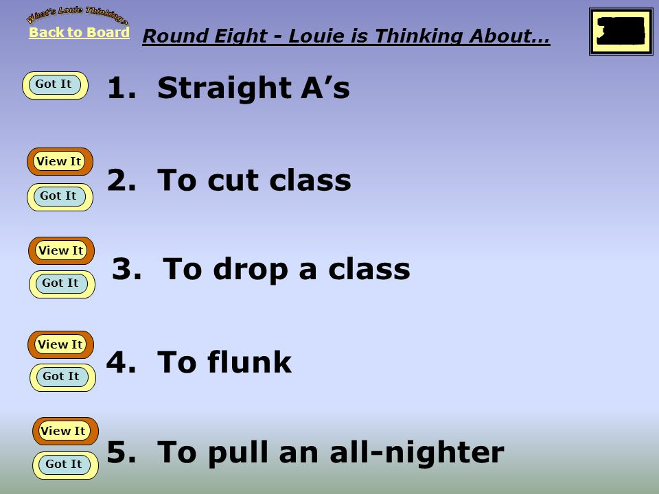 Back to Board START Round 8 Louie is thinking about… School Idioms