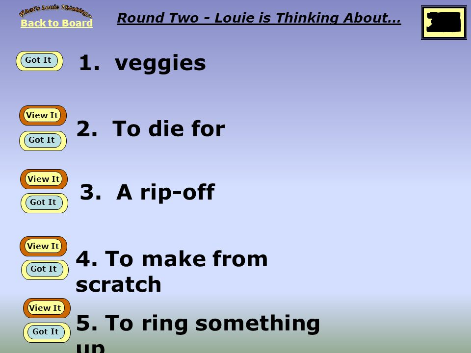 Back to Board START Round Two Louie is thinking about… At the market idioms