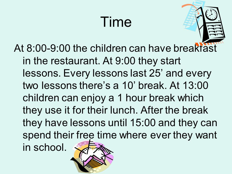 Time At 8:00-9:00 the children can have breakfast in the restaurant.