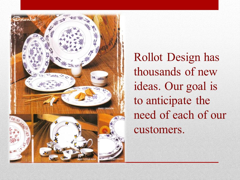 Rollot Design has thousands of new ideas.