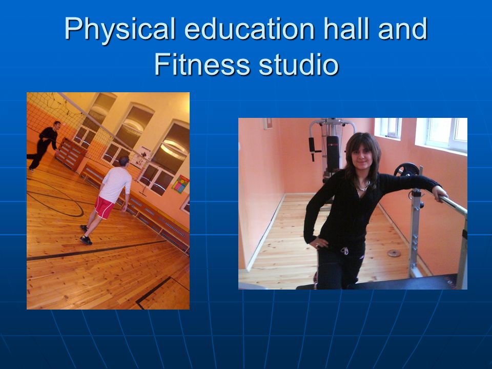 Physical education hall and Fitness studio