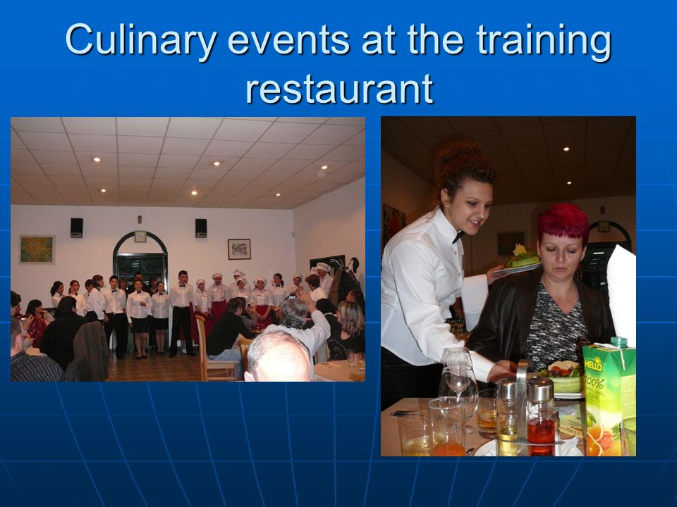 Culinary events at the training restaurant