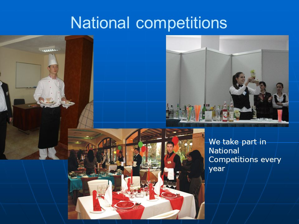 National competitions We take part in National Competitions every year