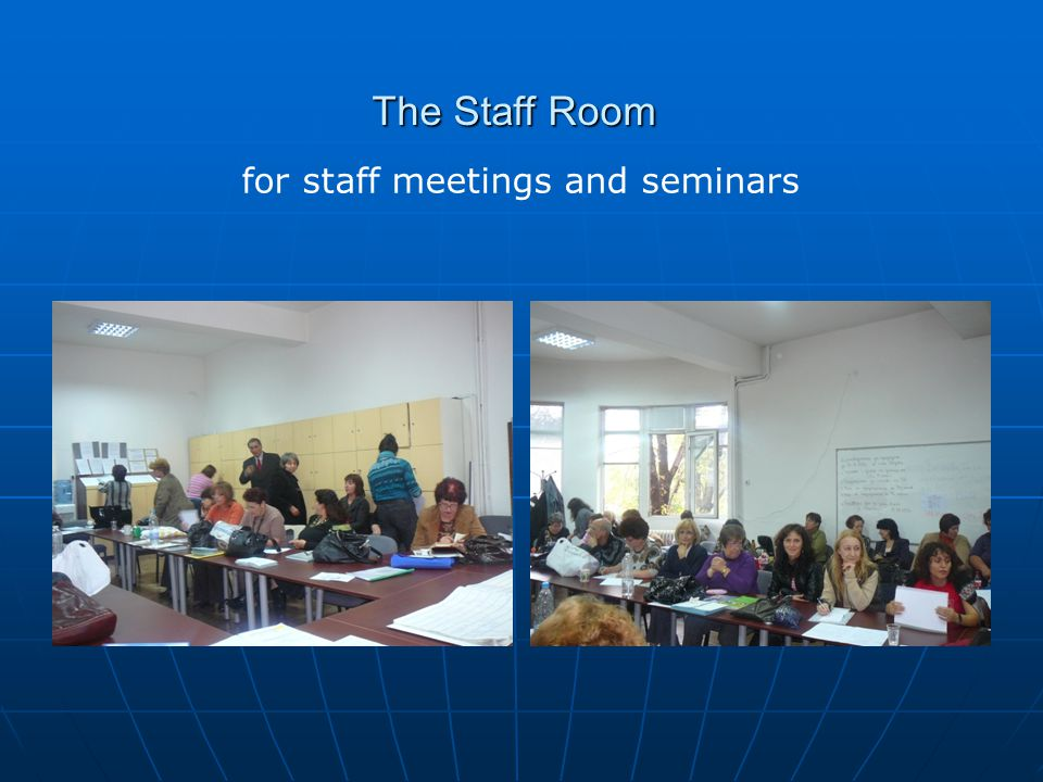 The Staff Room for staff meetings and seminars