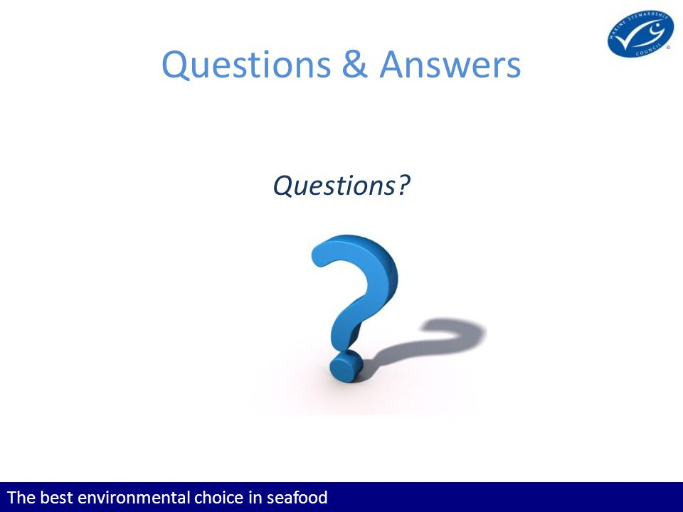 The best environmental choice in seafood Questions & Answers Questions