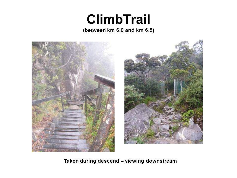 ClimbTrail (between km 6.0 and km 6.5) Taken during descend – viewing downstream
