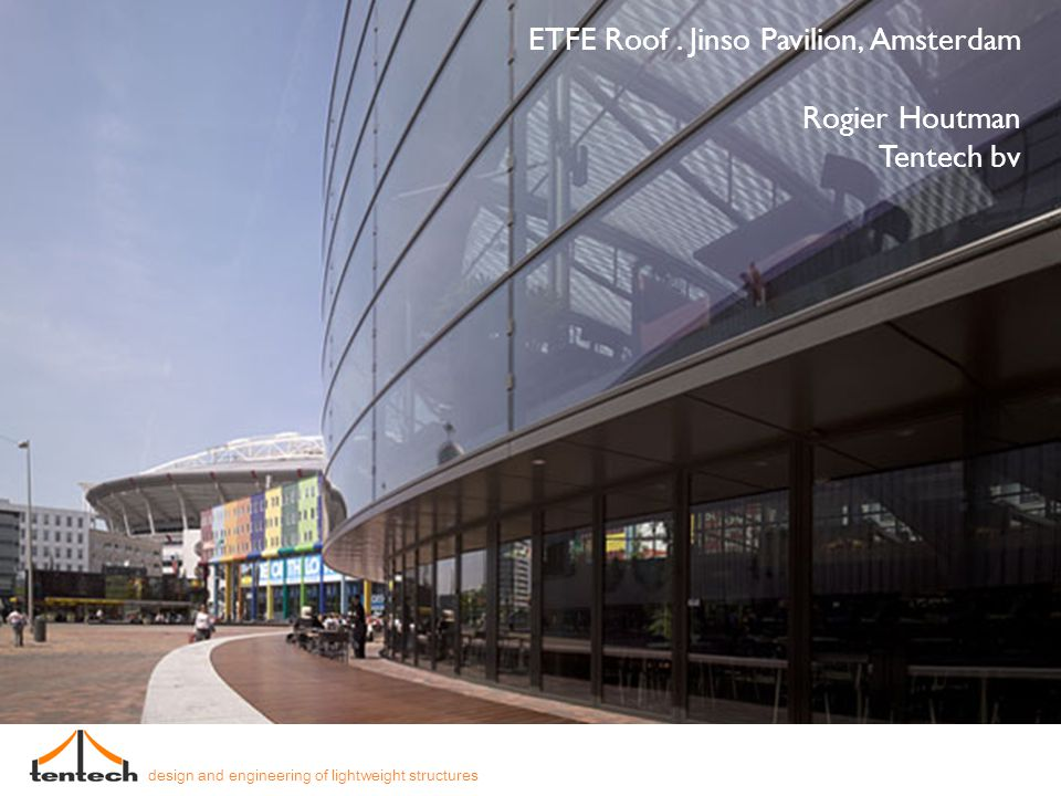 ETFE roof.